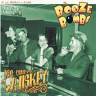 The Booze Bombs - Ice Cold Whiskey