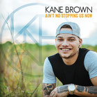 Kane Brown - Ain't No Stopping Us Now (CDS)