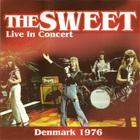 The Sweet - Live In Concert - Denmark 1976