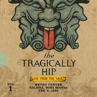The Tragically Hip - Live From The Vault, Vol. 1: Metro Centre / Halifax, Nova Scotia / Feb. 2, 1995 CD1