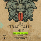 The Tragically Hip - Live From The Vault, Vol. 5: Los Angeles