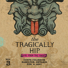 The Tragically Hip - Live From The Vault, Vol. 3: Copps Coliseum / Hamilton, Ontario / Feb. 6, 2007 CD1