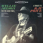 Willie Nelson - For The Good Times: A Tribute To Ray Price