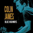 Colin James - Blue Highways
