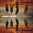 Imagine Dragons - It's Time (Remixes) (EP)