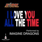Imagine Dragons - I Love You All The Time (CDS)