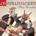 Los Straitjackets - Play Favorites
