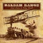 Balsam Range - Last Train To Kitty Hawk