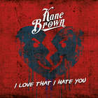 Kane Brown - I Love That I Hate You (CDS)