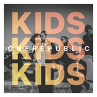 OneRepublic - Kids (CDS)