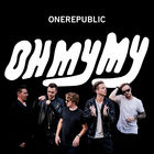 OneRepublic - Oh My My (Deluxe Version)