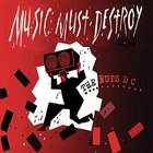 Ruts DC - Music Must Destroy