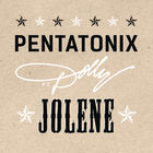 Pentatonix - Jolene (Feat. Dolly Parton) (CDS)