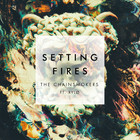 The Chainsmokers - Setting Fires (CDS)