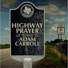 Highway Prayer: A Tribute To Adam Carroll