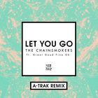 The Chainsmokers - Let You Go (A-Trak Remix) (CDS)