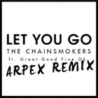 The Chainsmokers - Let You Go (Remixes) (CDS)