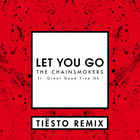 The Chainsmokers - Let You Go (Tiesto Remix) (CDS)