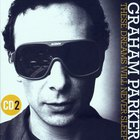 Graham Parker - These Dreams Will Never Sleep: The Best Of Graham Parker 1976-2015 CD2