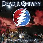 Dead And Company - 2016/06/16 Cincinnati, Oh CD1