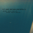 Nine Inch Nails - Not The Actual Events (EP)