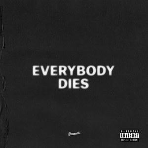 Everybody Gotta Die (CDS)