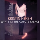 Kristin Hersh - Wyatt At The Coyote Hotel CD2
