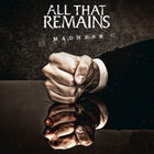 All That Remains - Madness (CDS)