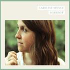 Caroline Spence - Somehow