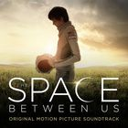 The Space Between Us (Original Soundtrack)