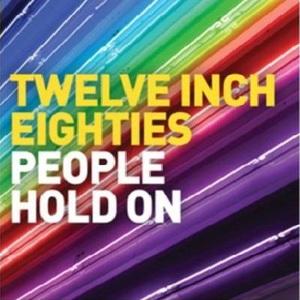 Twelve Inch Eighties People Hold On CD3