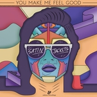 Satin Jackets - You Make Me Feel Good (CDS)