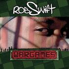 Rob Swift - Wargames
