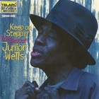 Keep On Steppin'...The Best Of Junior Wells