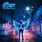 The Script - Freedom Child (Deluxe Edition)