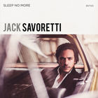 Jack Savoretti - Sleep No More (Special Edition) CD1