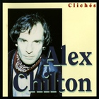 Alex Chilton - Clichés