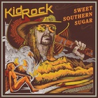 Kid Rock - Sweet Southern Sugar