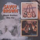 Savoy Brown - Boogie Brothers / Wire Fire CD1