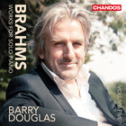 Barry Douglas - Brahms: Works For Solo Piano Vol. 5