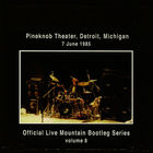 Official Live Mountain Bootleg Series Vol. 8: Live At The Pineknob Theater 1985