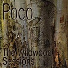 POCO - The Wildwood Sessions