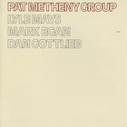 Pat Metheny Group - Pat Metheny Group