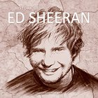 Ed Sheeran - History Of Unauthorized