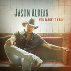 Jason Aldean - You Make It Easy (CDS)