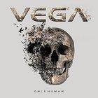 Vega - Only Human