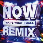 VA - Now That's What I Call Remix CD1