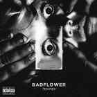 Badflower - Temper (EP)