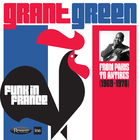 Grant Green - Funk In France - From Paris To Antibes (1969-1970) CD1