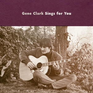 Gene Clark Sings For You